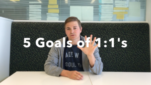 5 Goals To Make Your 1:1's More Purposeful
