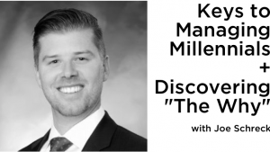 "Keys to Managing Millennials and Discovering ""The Why"" 