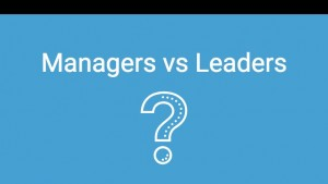 The Real Difference Between Leaders and Managers